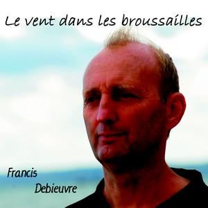 CD Francis Debieuvre Le vent dans les broussailles